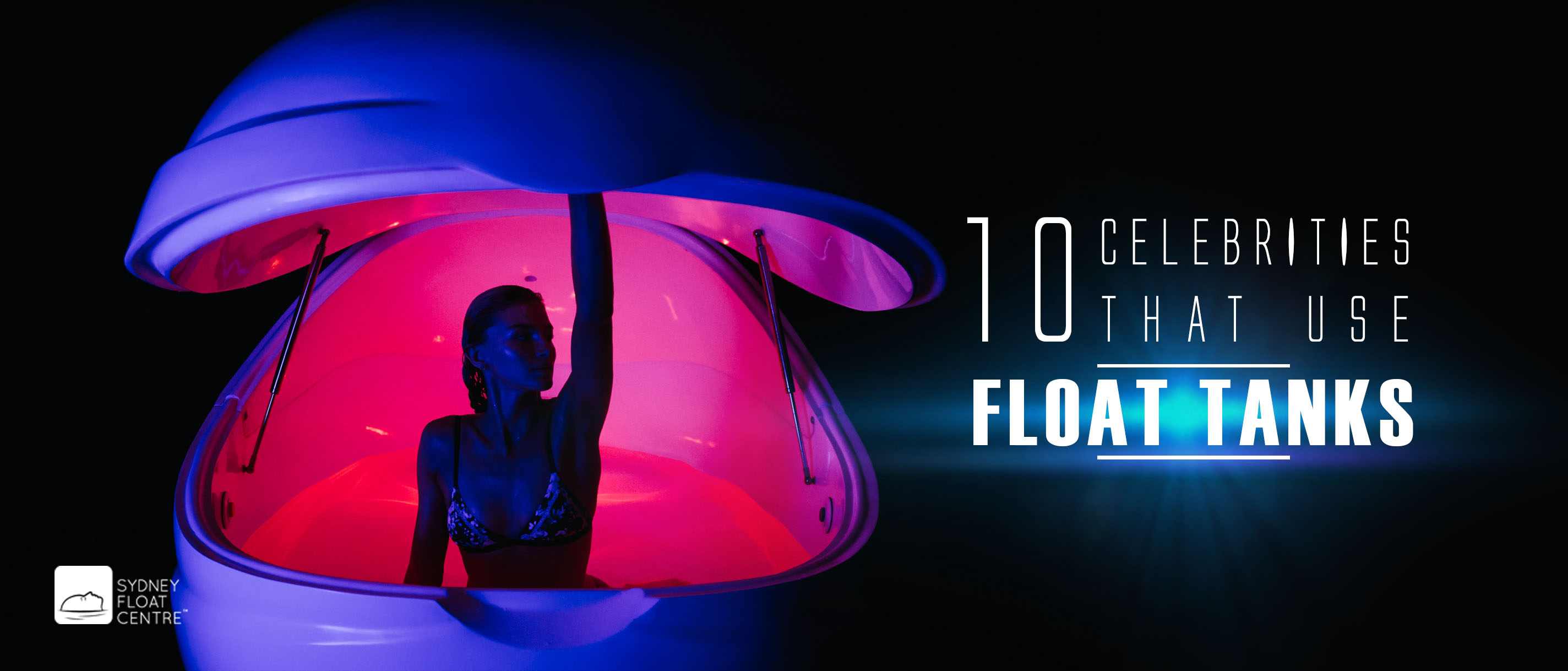 10 CELEBRITIES THAT USE FLOAT TANKS SYDNEY